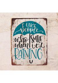 Smile when it's raining