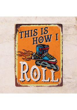 Табличка How I roll. Купить