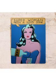 Superwoman needs a drink