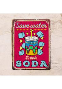 Save water - Drink soda