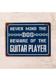 Beware of the guitar player