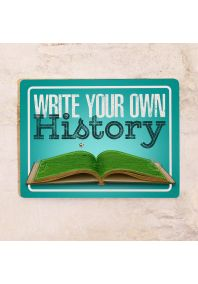 Write Your Own History
