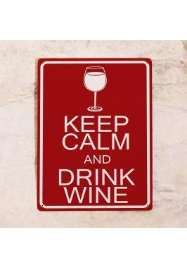Жестяная табличка Keep calm and drink wine