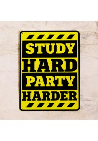 Study hard, party Harder