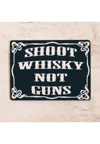 Shoot whisky