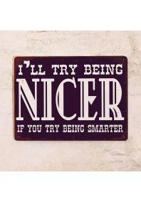 Винтажная табличка с надписью Nicer