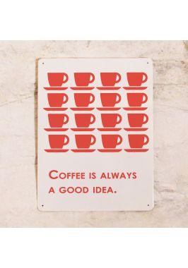 Жестяная табличка Кофе всегда хорошая идея!!!