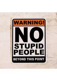 Прикольная табличка No stupid people