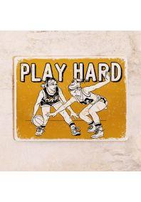 Офисная табличка Play hard