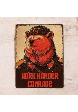 Декоративная табличка Work harder comrade