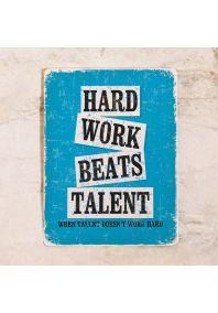 Офисная табличка Hard work beats talent