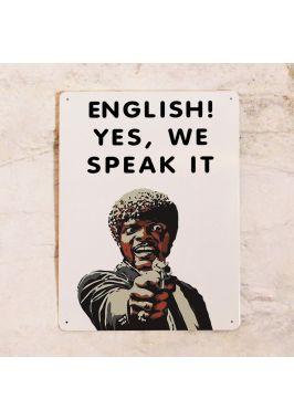 English, yes we speak it