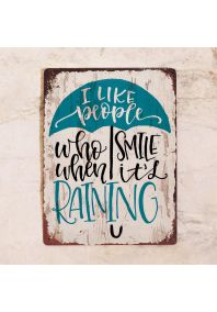 Smile when it's raining