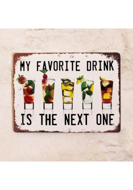 Табличка My favorite drink is the next one