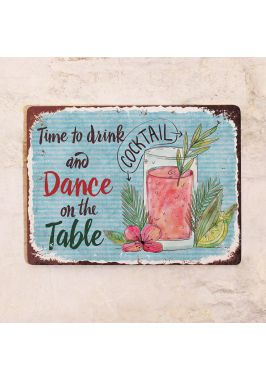 Табличка Drink Cocktail and Dance on the Table