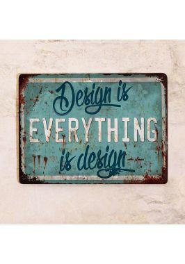 """Отличный подарок дизайнеру: табличка """"Design is EVERYTHING is design""""."""