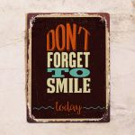 Don't forget to smile today!