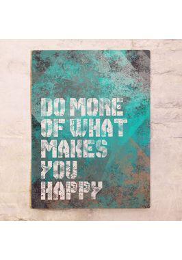 Делай то, что делает тебя счастливым