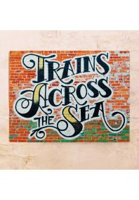 Trains Across the Sea