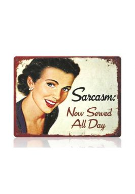 Жестяная табличка Sarcasm. Served every day