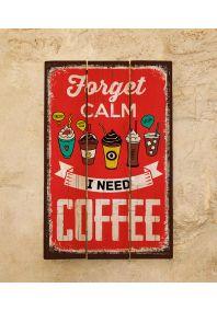 Деревянная табличка Forget calm