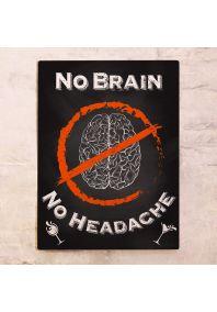 No brain