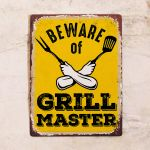 Beware of Grill Master