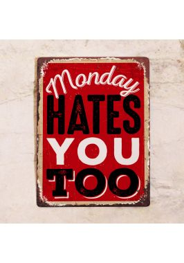Табличка Monday hates you too