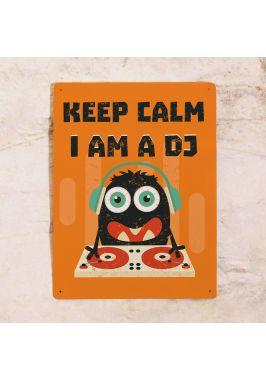 Keep calm I am a Dj