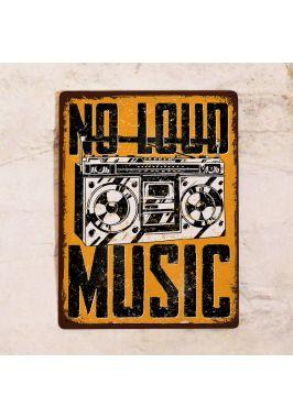Табличка No Loud Music