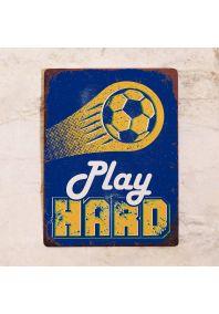 PLAY SOCCER HARD