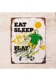 Eat, Sleep, Play Soccer