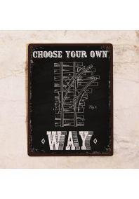 Жестяная табличка Choose your own way