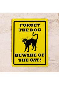 Табличка Забудь о собаке, опасайся кота