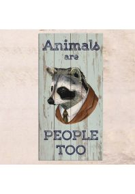 Animals are people too 40х80см