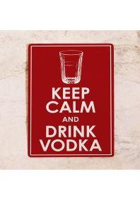 Сохраняйте спокойствие и пейте водку!