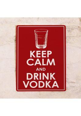 Жестяная табличка Keep Calm and drink vodka