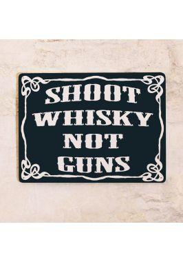 Жестяная табличка Shoot whisky