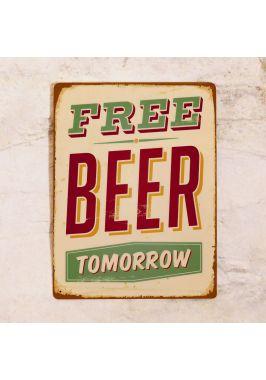 Жестяная табличка Бесплатное пиво - ЗАВТРА