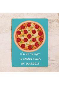 Табличка для пиццерии It's ok to eat a whole pizza by yourself