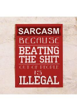 Прикольная табличка  Сарказм