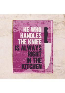 Жестяная табличка У кого нож, то и главный на кухне