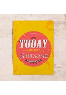 Жестяная табличка Сделай сегодняшний день потрясающим