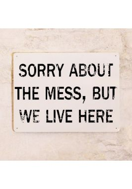 Sorry about the mess