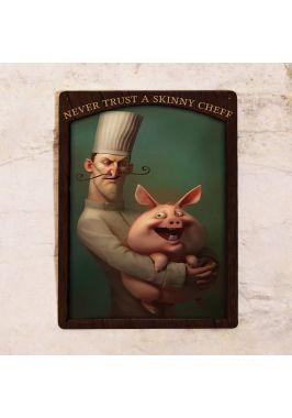 Табличка для кухни Не доверяй худому повару