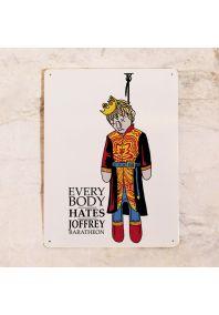 """Жестяная табличка """"Все ненавидят Джофри"""""""