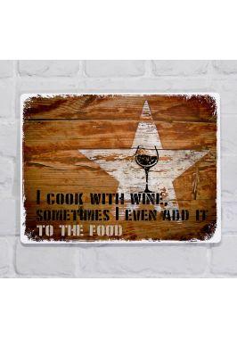 Металлическая табличка  для декора интерьера кухни Я готовлю с вином, прикольная, металл, 20х30 см