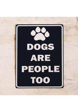 Жестяная табличка Dogs are people too