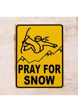 Жестяная табличка Pray for snow