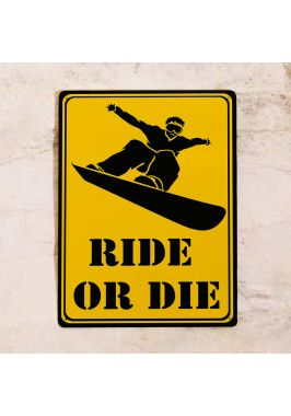Прикольная табличка  Ride or die